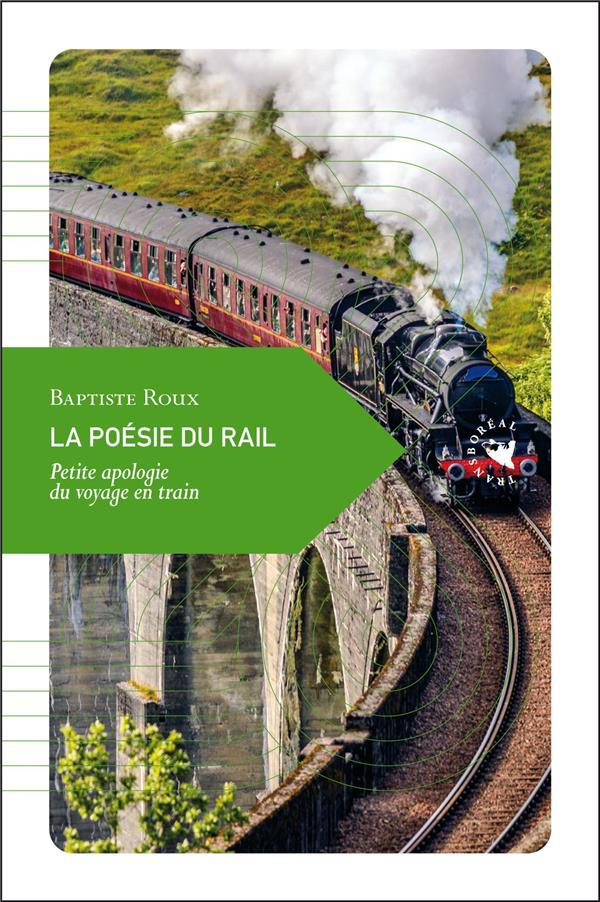 la poésie du rail ; petite apologie du voyage en train