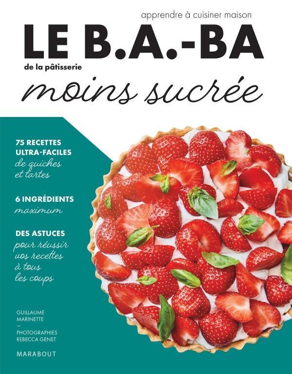 Le b.a-ba de la cuisine ; pâtisserie moins sucrée