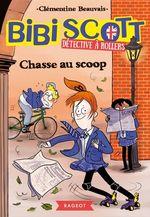 Vente EBooks : Bibi Scott détective à rollers - Chasse au scoop  - Clémentine BEAUVAIS