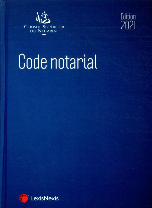 Code notarial (édition 2021)