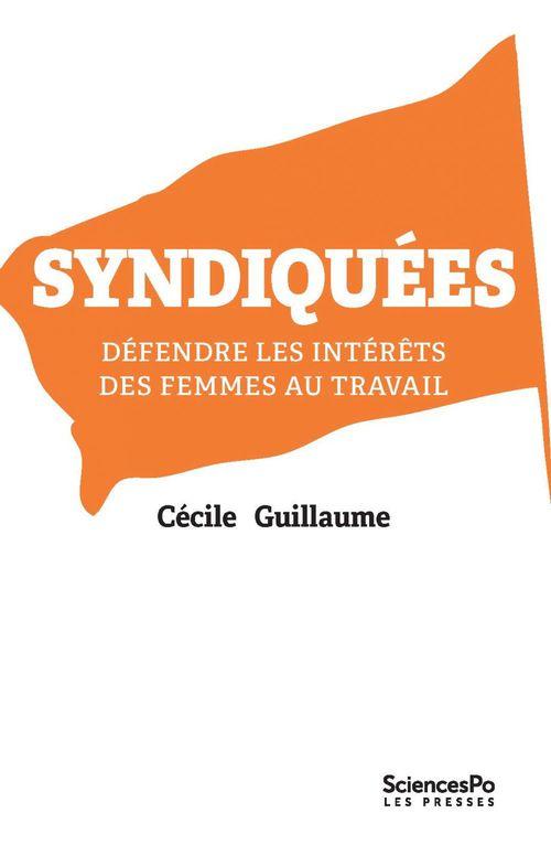 Syndiquées ; défendre les intérêts des femmes au travail