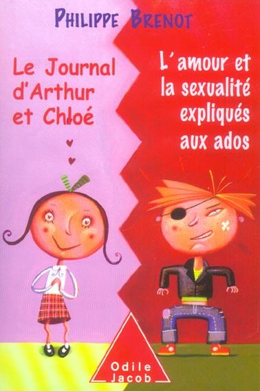 Le journal d'Arthur et Chloé ; l'amour et la sexualité expliqués aux ados