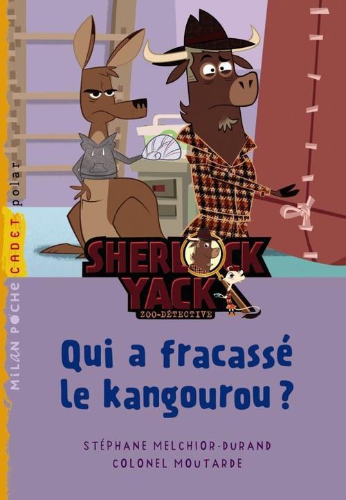 Sherlock Yack t.6 ; qui a fracassé le kangourou ?