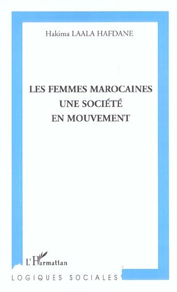 Les Femmes Marocaines ; Une Societe En Mouvement
