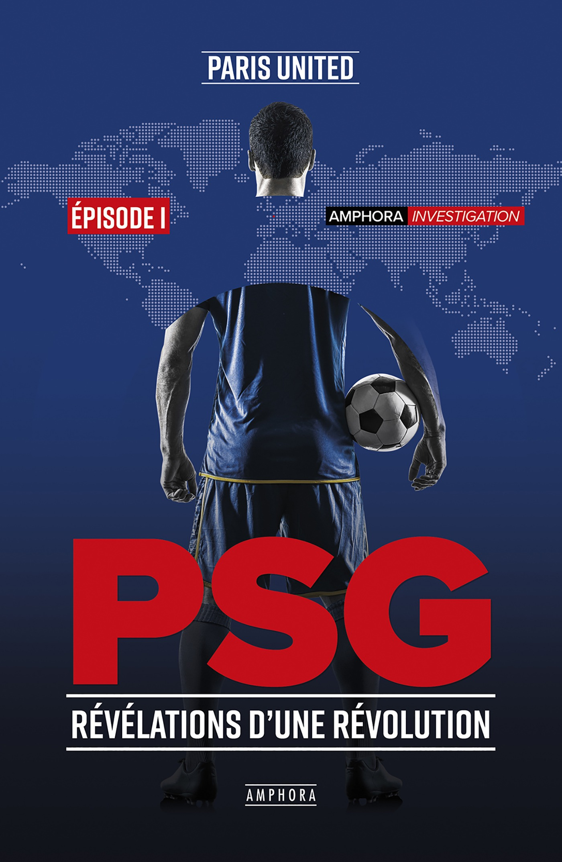 PSG ; révélations d'une révolution