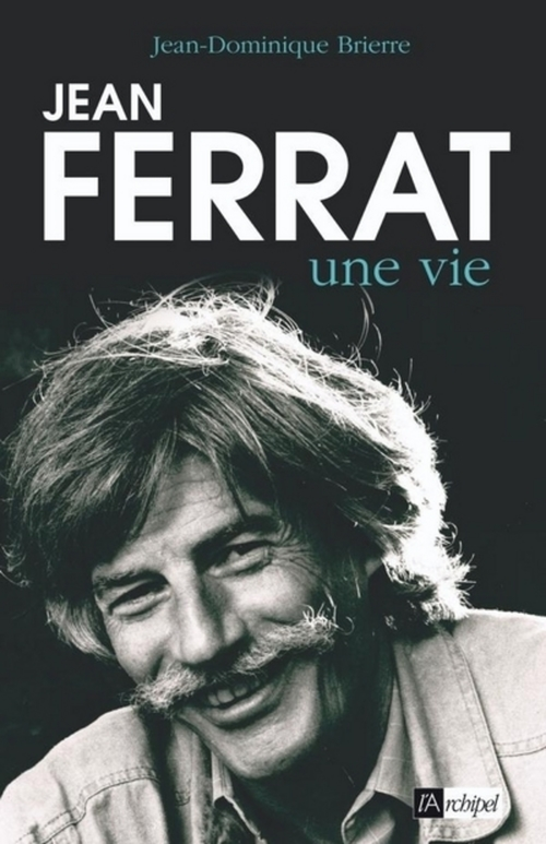 Jean Ferrat ; une vie