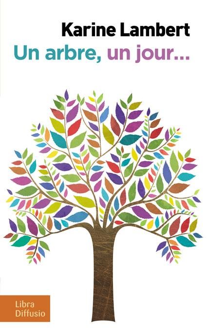 Un arbre, un jour de Karine Lambert