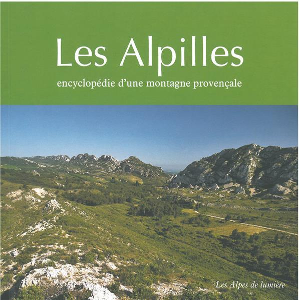 Les Alpilles ; encyclopédie d'une montagne provençale