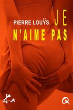 Vente EBooks : Je n'aime pas  - Pierre Louÿs