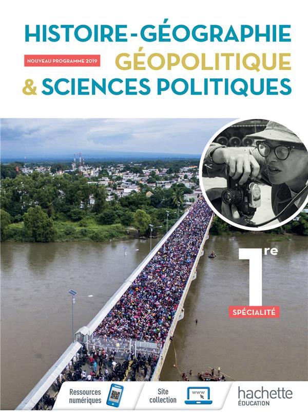 Histoire/géographie, géopolitique, sciences politiques ; 1re spécialité ; livre de lélève (édition 2019)