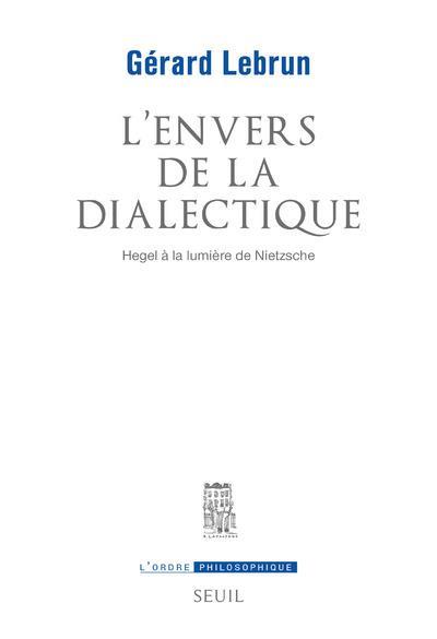 L'envers de la dialectique ; Hegel à la lumière de Nietzsche