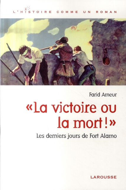 La victoire ou la mort ; Fort Alamo