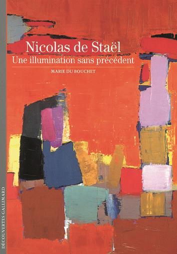 ARTS - T432 - NICOLAS DE STAEL - UNE ILLUMINATION SANS PRECEDENT