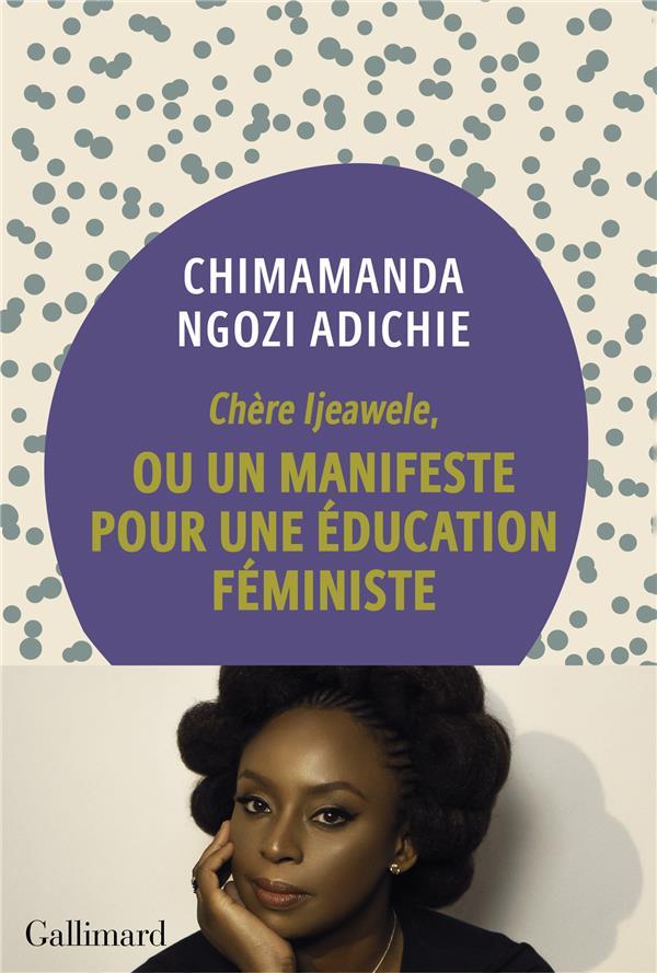 Chere Ijeawele ; Un Manifeste Pour Une Education Feministe