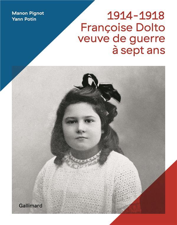 1914-1918 ; Françoise Dolto, veuve de guerre à sept ans