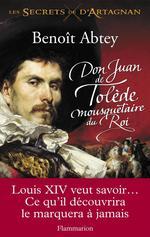 Vente Livre Numérique : Don Juan de Tolède mousquetaire du Roi  - BENOIT ABTEY