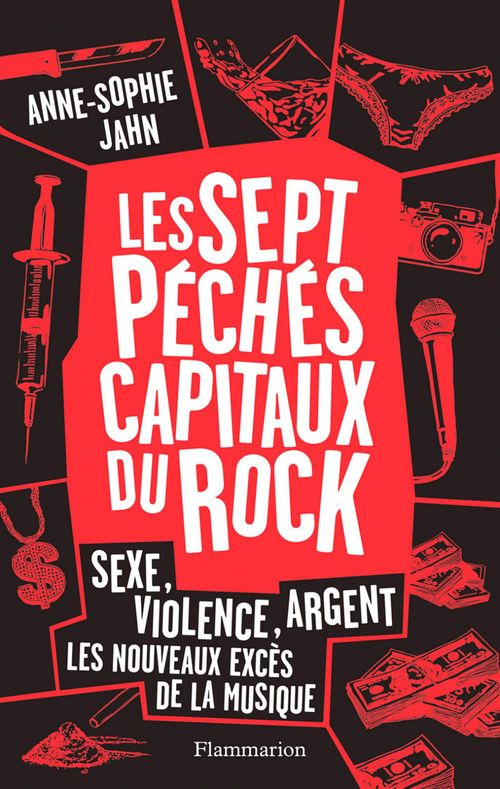 Les sept péchés capitaux du rock ; sexe, violence, argent... les nouveaux excès de la musique