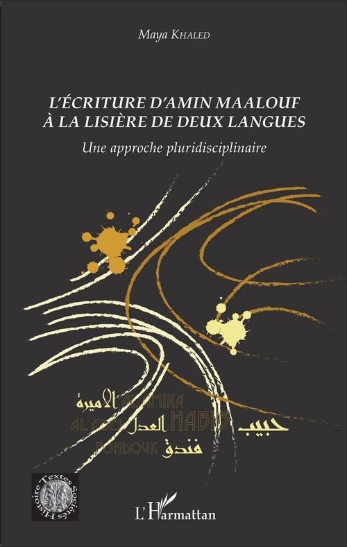L'écriture d'Amin Maalouf à la lisière de deux angues ; une approche pluridisciplinaire