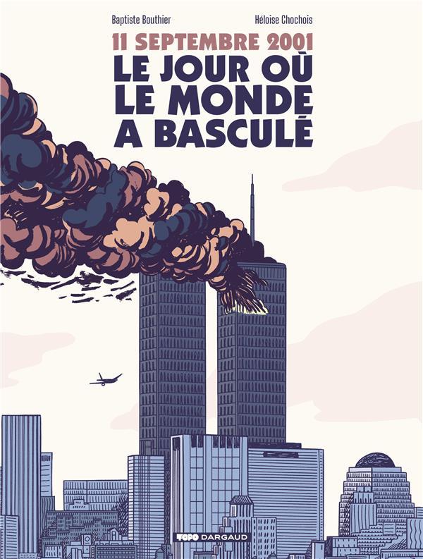 11 septembre, le jour où le monde a basculé
