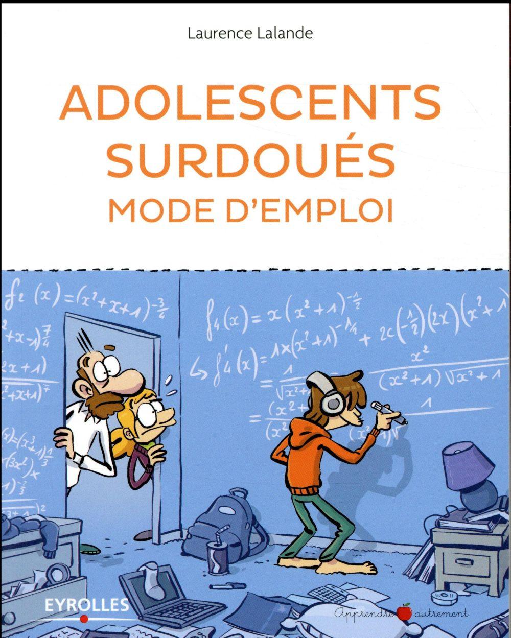 Adolescents surdoués mode d'emploi