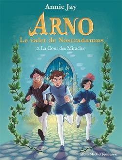 Arno, le valet de Nostradamus T.2 ; la Cour des Miracles