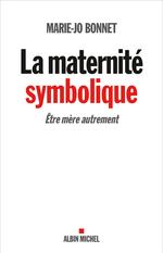 La maternité symbolique ; être mère autrement