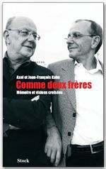 Comme deux frères. Mémoire et visions croisées  - Axel Kahn  - Jean-Francois Kahn