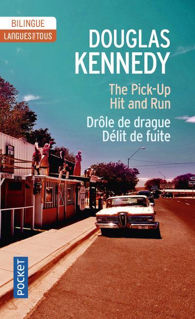 The pick-up ; hit and run / drôle de drague ; délit de fuite