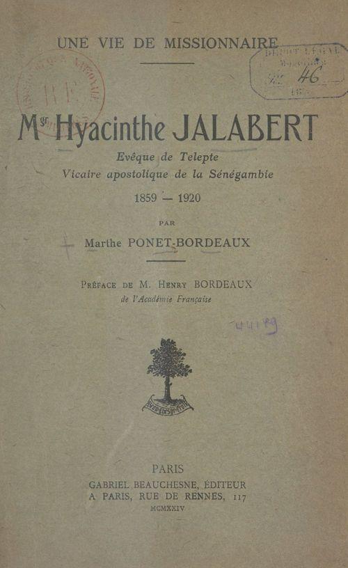 Une vie de Missionnaire : Mgr Hyacinthe Jalabert  - Marthe Ponet-Bordeaux