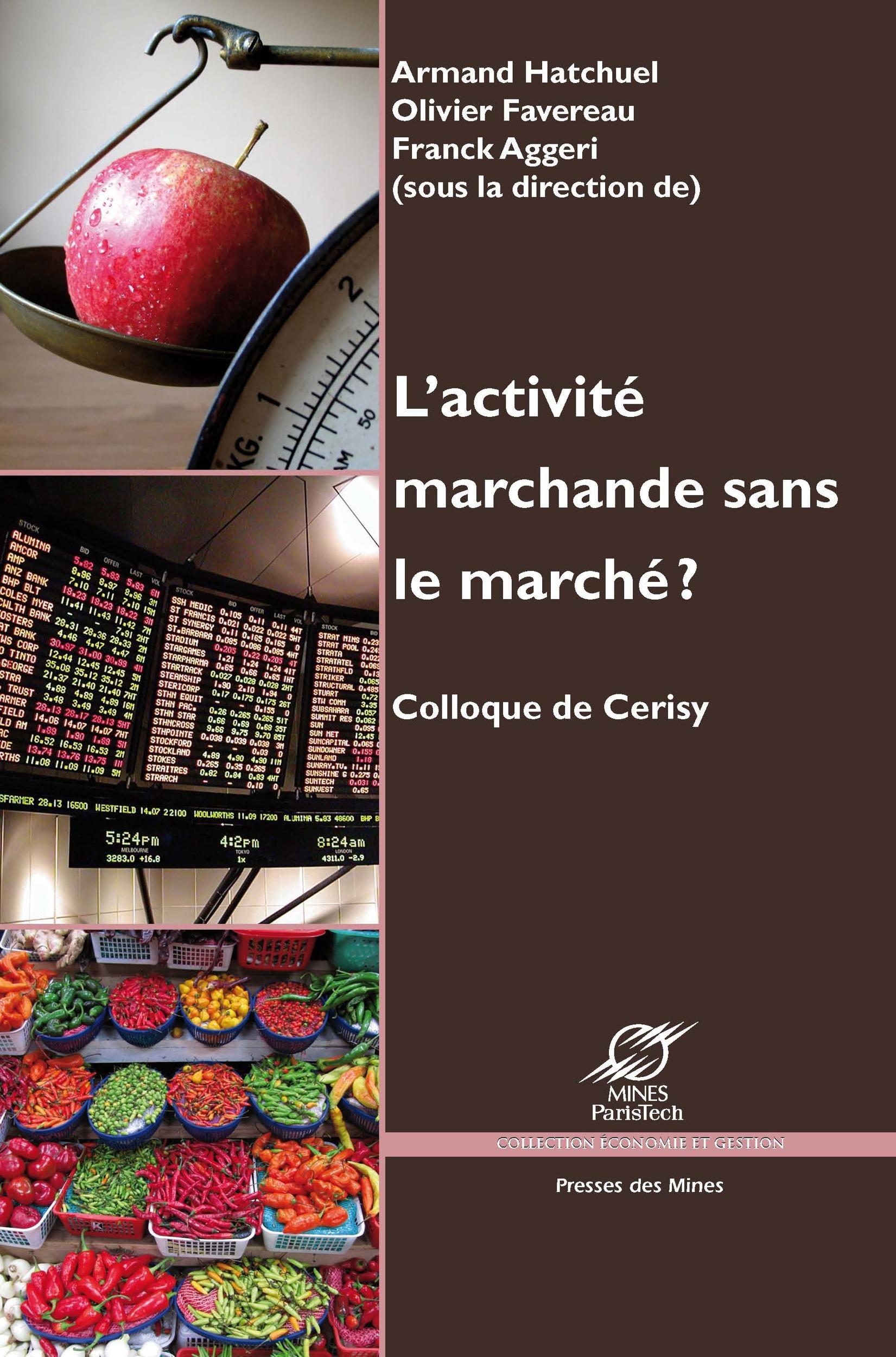 L'activité marchande sans le marché ? colloque de Cerisy