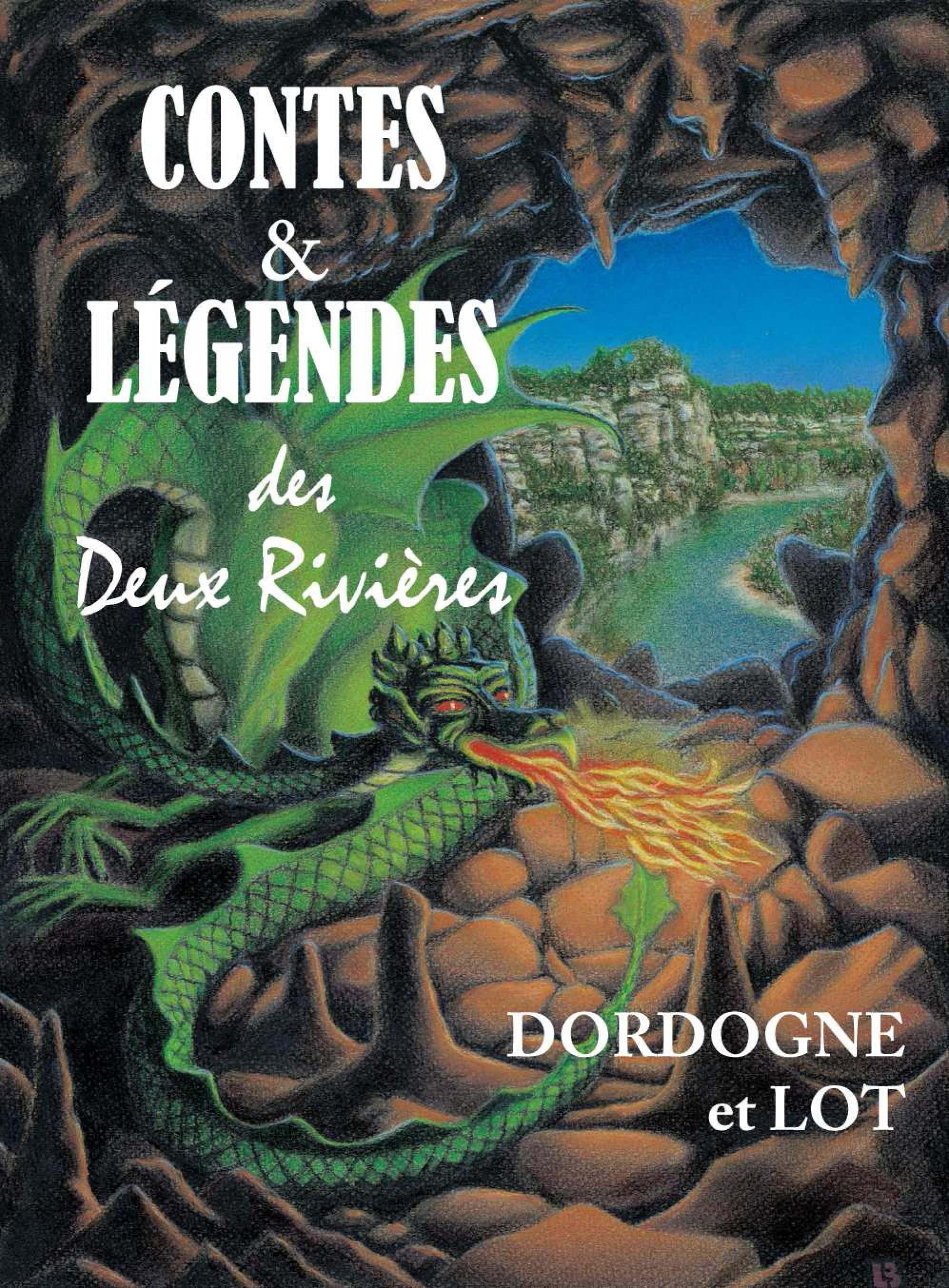 Contes & légendes des deux rivières ; Dordogne et Lot