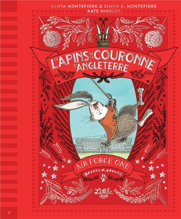 MONTEFIORE SIMON SEB - LES LAPINS DE LA COURONNE D-AN - LES LAPINS DE LA COURONNE D ANGLETERRE  AIR FORCE ONE, TOME 2