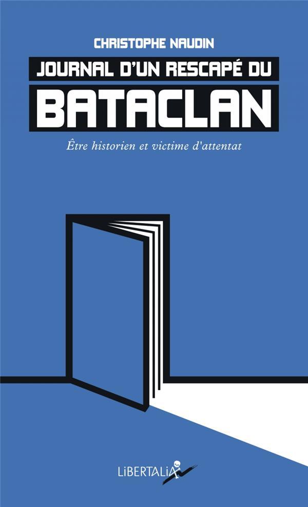 Journal d'un rescapé du Bataclan ; être historien et victime d'attentat