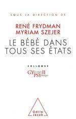 Vente EBooks : Le Bébé dans tous ses états  - René FRYDMAN - Myriam Szejer