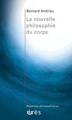 Vente Livre Numérique : La nouvelle philosophie du corps  - Bernard Andrieu