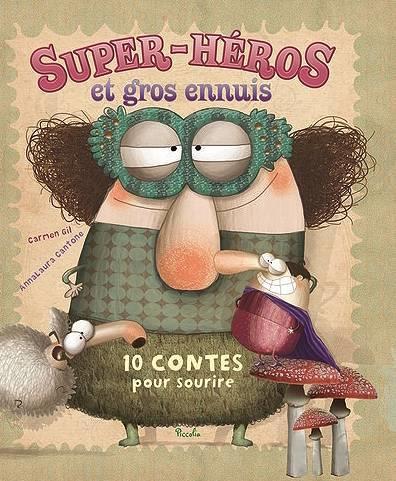 GIL, CARMEN - SUPER HEROS ET GROS ENNUIS