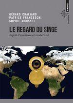 Vente EBooks : Le Regard du singe  - Gérard CHALIAND - Patrice Franceschi - Sophie Mousset