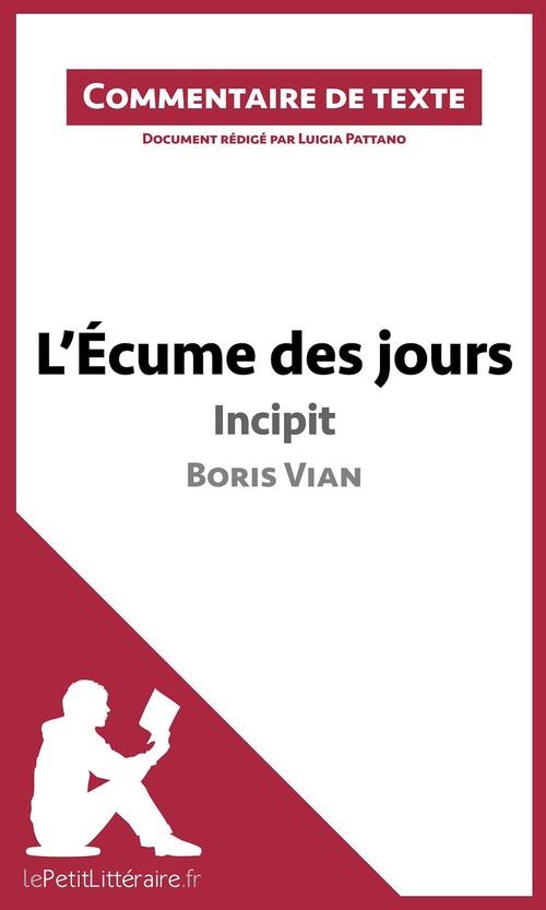 Commentaire composé ; l'écume des jours de Boris Vian ; incipit