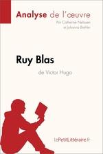 Vente Livre Numérique : Ruy Blas de Victor Hugo (Analyse de l'oeuvre)  - Catherine Nelissen - Johanna Biehler - lePetitLittéraire