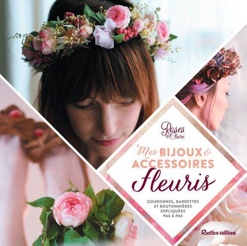 Mes bijoux et accessoires fleuris ; couronnes, headbands et boutonniéres expliqués pas à pas