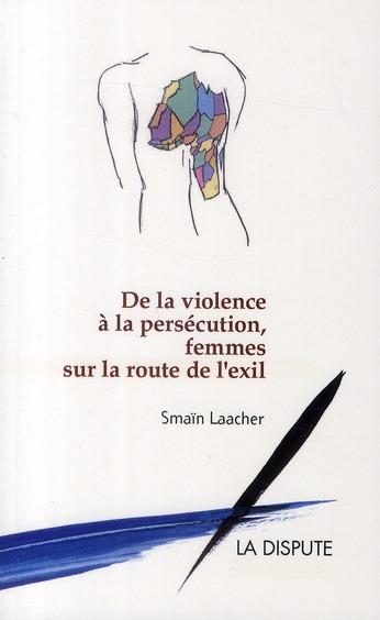 De la violence à la persécution, femmes sur la route de l'exil