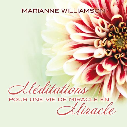 Méditations pour une vie de miracle en miracle
