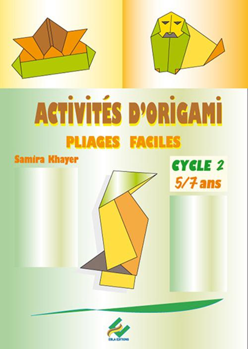 Activites Origamie Cycle 2 ; 5/7 Ans
