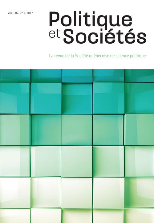 Politique et Sociétés. Vol. 36 No. 1,  2017