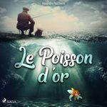 Vente AudioBook : Le Pêcheur et le petit Poisson  - Alexandre Pouchkine