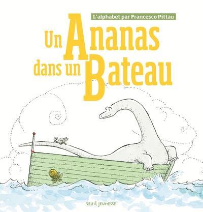 UN ANANAS DANS UN BATEAU  -  L'ALPHABET PAR FRANCESCO PITTAU