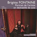 Vente AudioBook : Portrait de l'artiste en déshabillé de soie  - Brigitte Fontaine