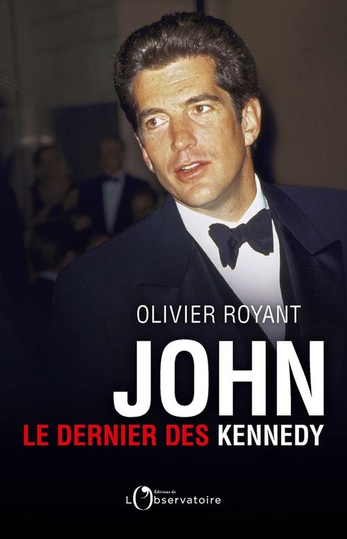 John, le dernier des Kennedy  - Olivier Royant
