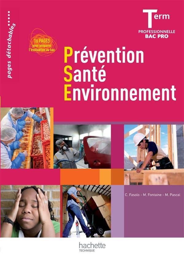 Prevention Sante Environnement ; Terminale Pro ; Livre De L'Eleve