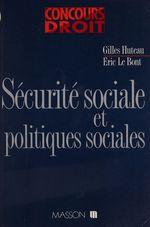 Sécurité sociale et politiques sociales  - Gilles Huteau - Éric Le Bont